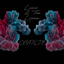 Luna & The Lycan - Charlie