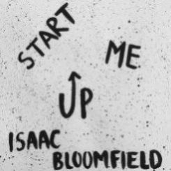 Start Me Up - Isaac Bloomfield